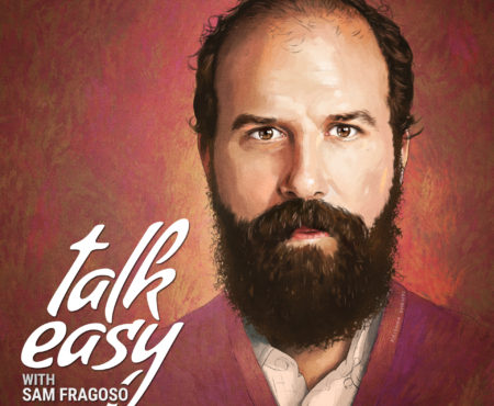 Talk Easy with Sam Fragoso - Episode 38: Brett Gelman