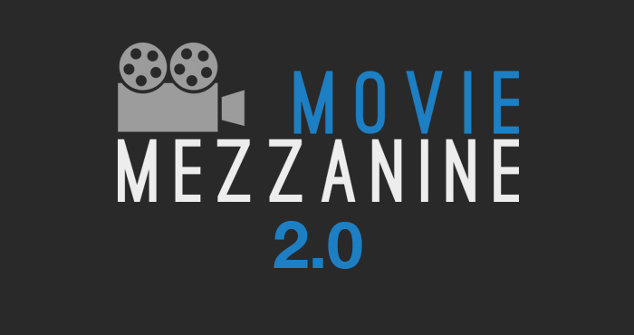 Welcome To Movie Mezzanine 2.0